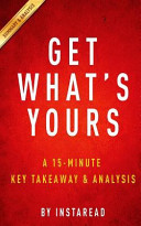 Get What's Yours a 15-Minute Key Takeaways and Analysis