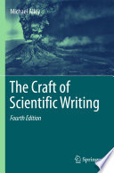 """The Craft of Scientific Writing"" by Michael Alley"
