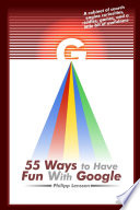 """55 Ways to Have Fun with Google"" by Philipp Lenssen"