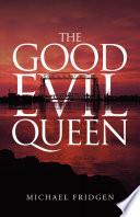 The Good Evil Queen