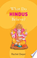 What Do Hindus Believe