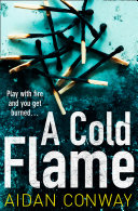 A Cold Flame: A gripping crime thriller that will keep you hooked (Detective Michael Rossi Crime Thriller Series, Book 2) Pdf