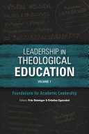 Leadership in Theological Education  Volume 1