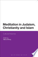 Meditation in Judaism  Christianity and Islam