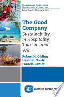The good company : sustainability in hospitality, tourism and wine