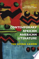 """Contemporary African American Literature: The Living Canon"" by Lovalerie King, Shirley Moody-Turner, Darryl Dickson-Carr, Eve Dunbar, Kristina Graaff, Carmen L. Phelps, James Braxton Peterson, LaMonda Horton-Stallings, Trudier Harris, Howard Rambsy, Dana A. Williams, Greg Carr, Alice Randall, David F. Green, Jr., Mat Johnson, Evie Shockley, Pia Deas, Richard Schur, Maryemma Graham, Martha Southgate, Alexander Weheliye"