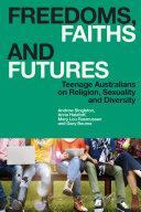 Freedoms  Faiths and Futures