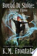 Bound in Stone  Volume Three