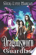 Dragonsworn Guardian: Dragon Shifter Witch Paranormal Fantasy Other Realms