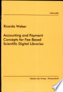 Accounting and Payment Concepts for Fee based Scientific Digital Libraries Book