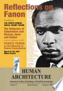 Reflections on Fanon: The Violences of Colonialism and Racism, Inner and Global—Conversations with Frantz Fanon on the Meaning of Human Emancipation (Proceedings of the Fourth Annual Social Theory Forum, March 27-28, 2007, UMass Boston)