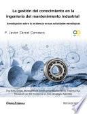 La gestión del conocimiento en la ingeniería de mantenimiento industrial
