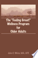 The Feeling Great  Wellness Program for Older Adults