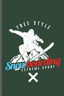 Free Style Snow Boarding Extreme Sport