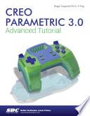 Creo Parametric 3 0 Advanced Tutorial