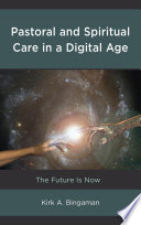 Pastoral and Spiritual Care in a Digital Age Book