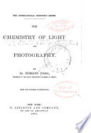 The Chemistry of Light and Photography in Their Application to Art  Science  and Industry Book