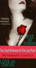 Kiss Me Forever Love Me Forever