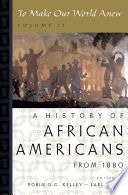 """""""To Make Our World Anew: A History of African Americans"""" by Robin D. G. Kelley, Earl Lewis"""