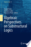 Algebraic Perspectives on Substructural Logics Book