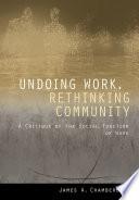 Undoing Work  Rethinking Community