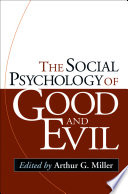The Social Psychology of Good and Evil  First Edition