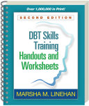 DBT Skills Training Handouts and Worksheets, Second Edition
