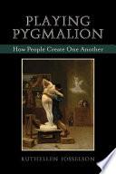 Playing Pygmalion Book