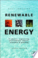 """""""Renewable Energy: Physics, Engineering, Environmental Impacts, Economics and Planning"""" by Bent Sørensen"""