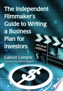 The Independent Filmmaker S Guide To Writing A Business Plan For Investors 2d Ed