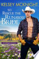 To Rescue the Runaway Bride