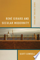 Ren   Girard and Secular Modernity