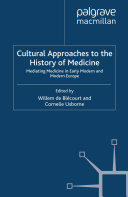 Cultural Approaches to the History of Medicine