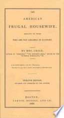 """The American Frugal Housewife: Dedicated to Those who are Not Ashamed of Economy"" by Lydia Maria Child"