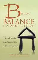 B is for Balance  Second Edition  A Nurse s Guide to Caring for Yourself at Work and at Home  2015 AJN Award Recipient