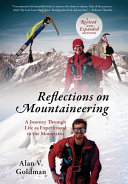 Reflections on Mountaineering: A Revised and Expanded EDITION: A Journey Through Life as Experienced in the Mountains