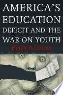 America s Education Deficit and the War on Youth Book PDF