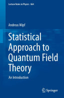Statistical Approach to Quantum Field Theory