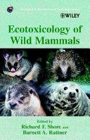 Ecotoxicology of Wild Mammals