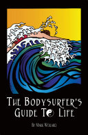 The Bodysurfer's Guide to Life