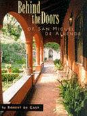 Behind the Doors of San Miguel de Allende