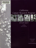Cancer Research Program Annual Report to the California State Legislature ...