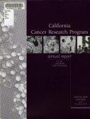 Cancer Research Program Annual Report to the California State Legislature