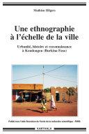 Pdf Une ethnographie à l'échelle de la ville - Urbanité, histoire et reconnaissance à Koudougou (Burkina Faso) Telecharger