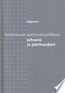 Birkhäuser Architekturführer Schweiz - 20. Jahrhundert