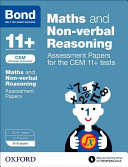 Bond 11+: Maths and Non-Verbal Reasoning: Assessment Papers for CEM