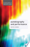 """Autobiography and Performance: Performing Selves"" by Deirdre Heddon"