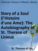Story of a Soul  l Histoire d une Ame   The Autobiography of St  Therese of Lisieux