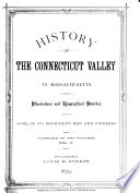 History of the Connecticut Valley in Massachusetts: History of Franklin County. History of Hampden County