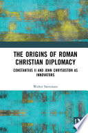 The Origins of Roman Christian Diplomacy